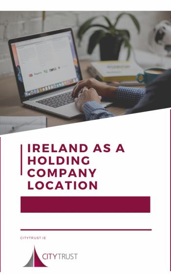 IRELAND AS A HOLDING COMPANY LOCATION