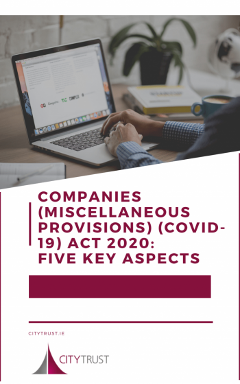 Companies (Miscellaneous Provisions) (Covid-19) Act 2020: Five Key Aspects